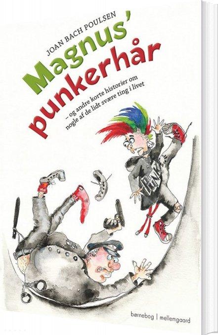 Magnus' Punkerhår - Joan Bach Poulsen - Bog