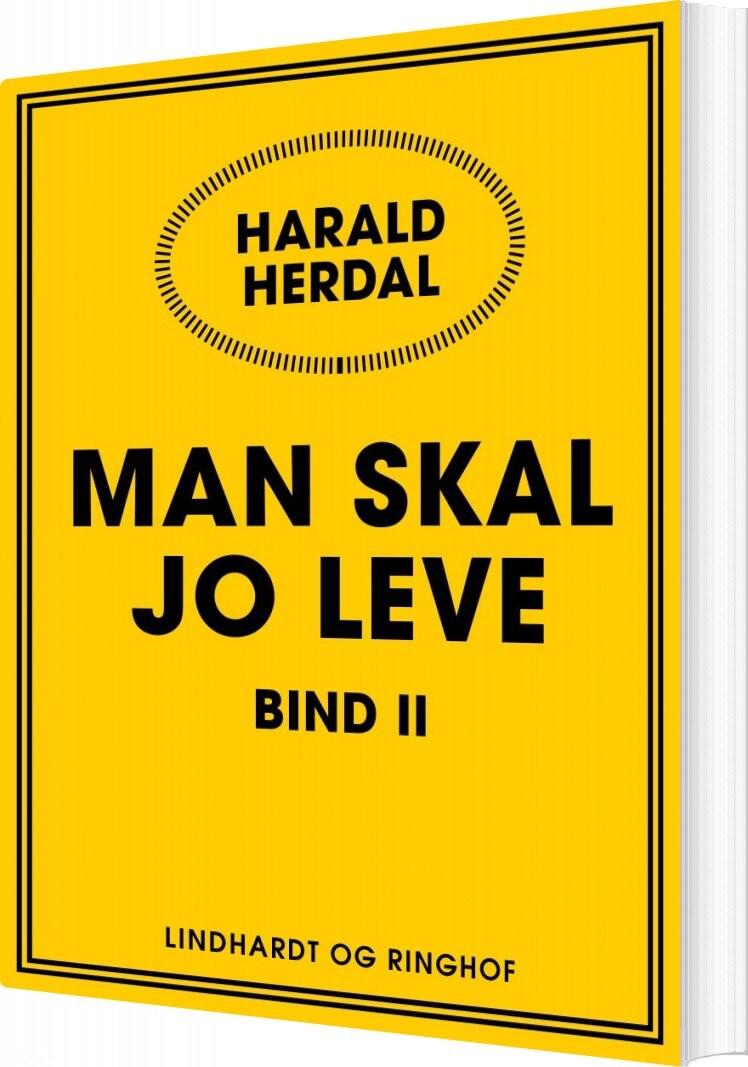 Image of   Man Skal Jo Leve Ii - Harald Herdal - Bog