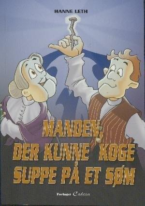 Image of   Manden, Der Kunne Koge Suppe På Et Søm - Hanne Leth - Bog