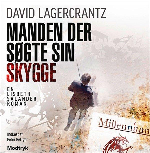 Image of   Manden Der Søgte Sin Skygge - Millennium 5 - David Lagercrantz - Cd Lydbog