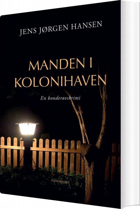 Manden I Kolonihaven - Jens Jørgen Hansen - Bog