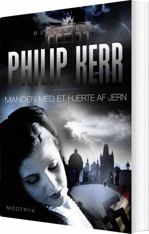 Manden  Med Et Hjerte Af Jern - Philip Kerr - Bog