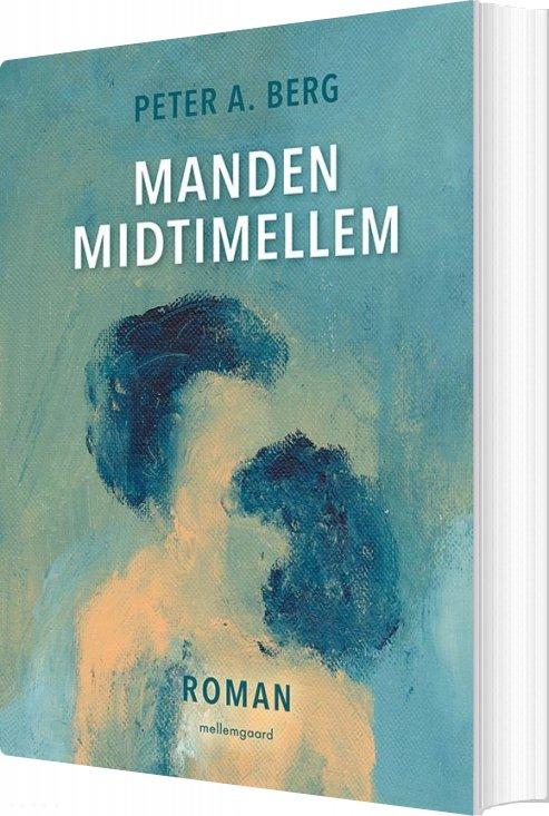 Manden Midtimellem - Peter A. Berg - Bog