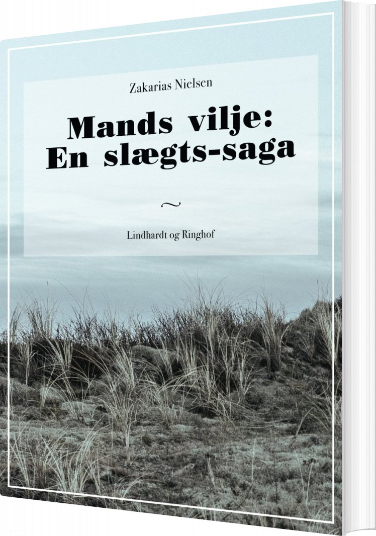 Mands Vilje: En Slægts-saga - Zakarias Nielsen - Bog