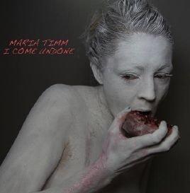 Maria Timm - I Come Undone - CD