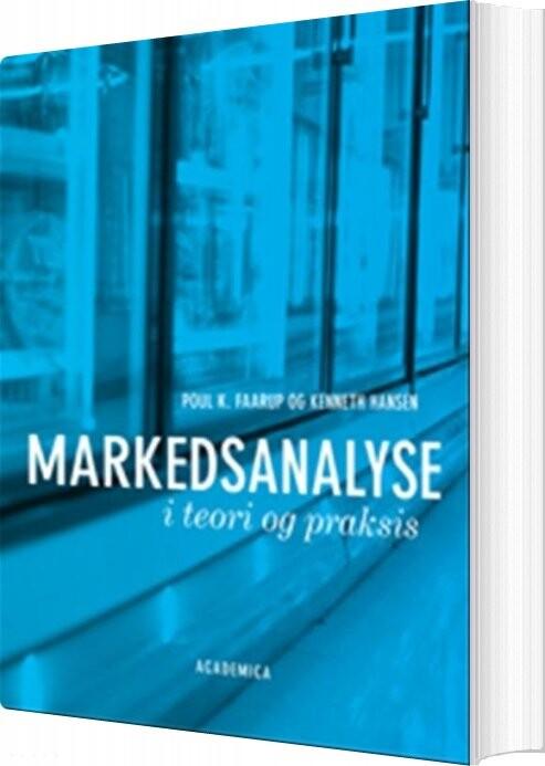 Markedsanalyse I Teori Og Praksis - Kenneth Hansen - Bog