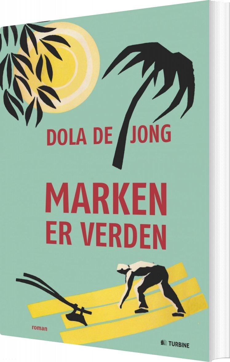 Marken Er Verden - Dola De Jong - Bog