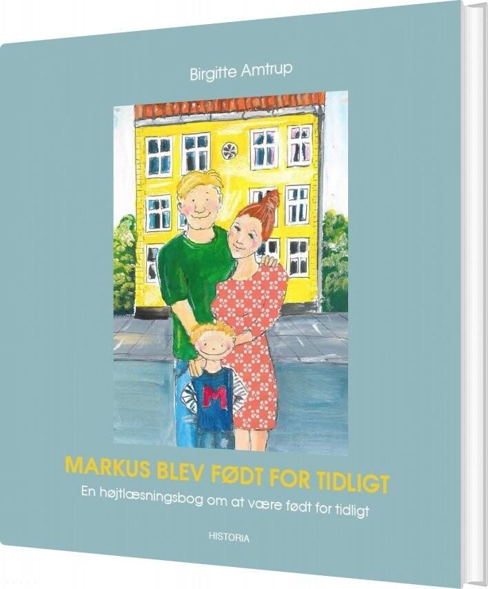Image of   Markus Blev Født For Tidligt - Birgitte Amtrup - Bog