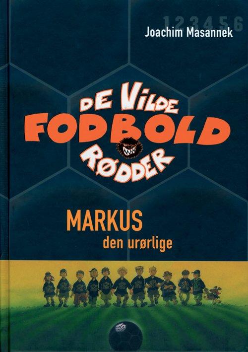 Billede af De Vilde Fodboldrødder 13 - Markus, Den Urørlige - Joachim Masannek - Bog