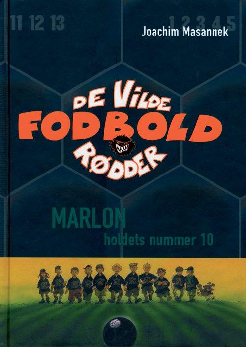 Billede af De Vilde Fodboldrødder 10 - Marlon, Holdets Nummer 10 - Joachim Masannek - Bog