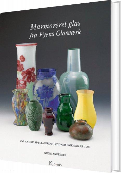 Image of   Marmoreret Glas Fra Fyens Glasværk - Niels Andersen - Bog
