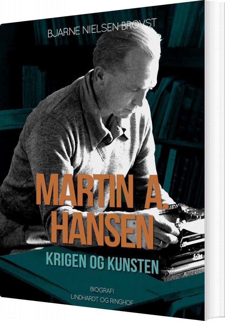 Image of   Martin A. Hansen. Krigen Og Kunsten - Bjarne Nielsen Brovst - Bog