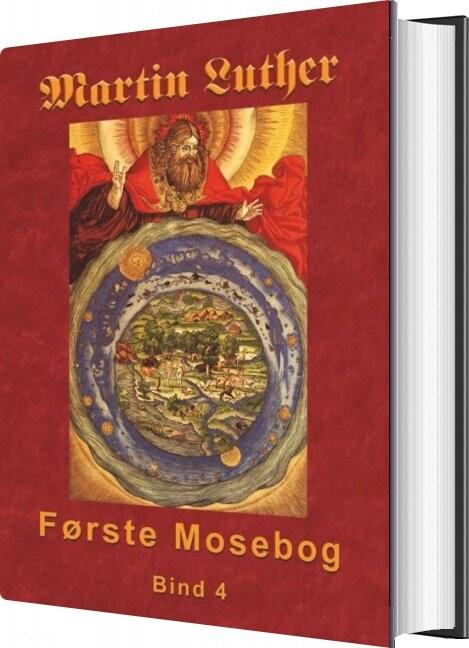 Image of   Martin Luther - Første Mosebog Bind 4 - Finn B. Andersen - Bog