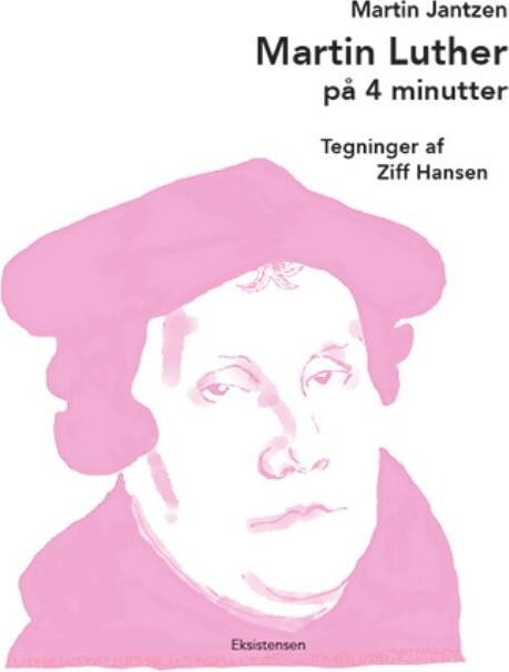 Image of   Martin Luther På 4 Minutter - Martin Jantzen - Bog