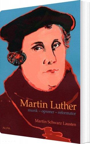 Image of   Martin Luther - Martin Schwarz Lausten - Bog