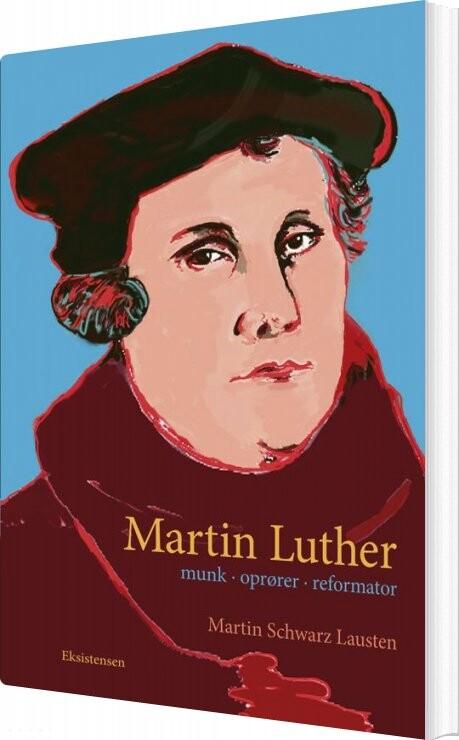 Martin Luther - Martin Schwarz Lausten - Bog