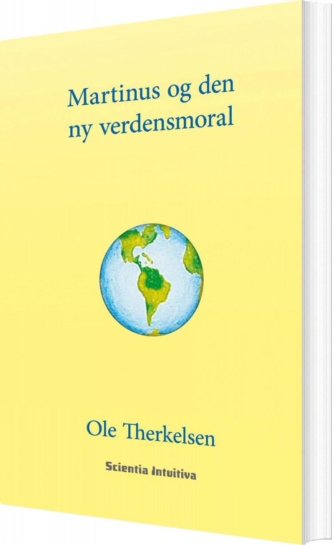 Image of   Martinus Og Den Ny Verdensmoral - Ole Therkelsen - Bog