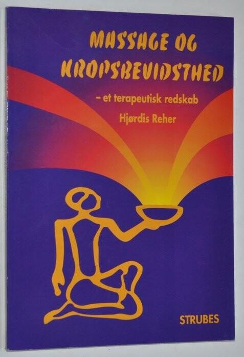 Massage Og Kropsbevidsthed - Hjørdis Reher - Bog