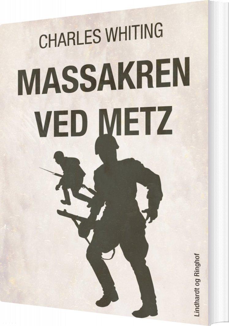 Image of   Massakren Ved Metz - Charles Whiting - Bog