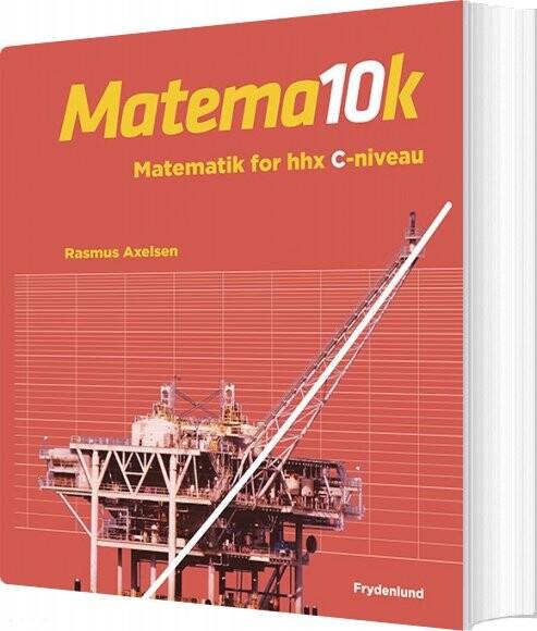 Image of   Matema10k. Matematik For Hhx, C-niveau - Rasmus Axelsen - Bog