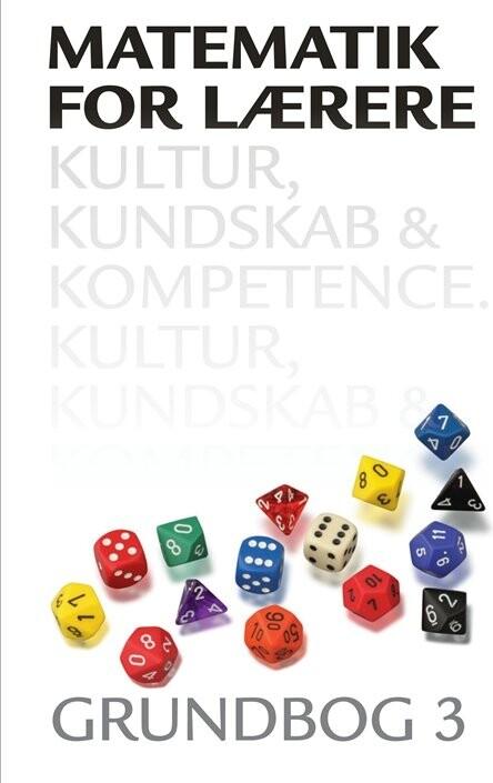 Image of   Matematik For Lærere 3, Kultur, Kundskab Og Kompetence - Thomas Kaas - Bog