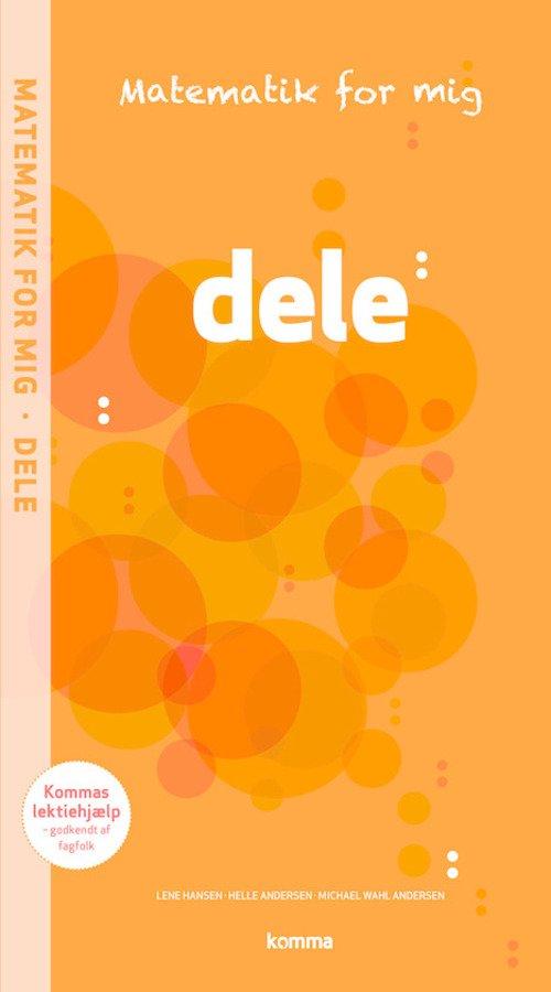 Image of   Matematik For Mig Opgavebog: Dele - Helle Andersen - Bog