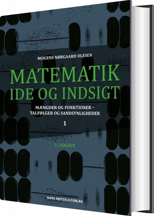 Matematik - Idé Og Indsigt 1 - Mogens Nørgaard Olesen - Bog