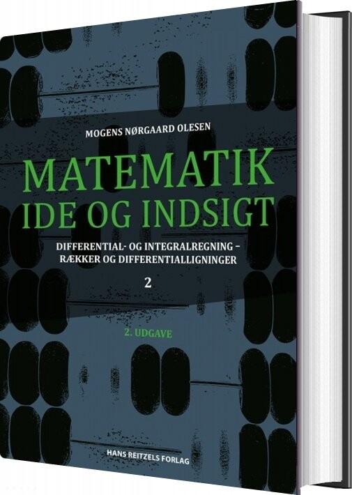 Matematik - Idé Og Indsigt 2 - Mogens Nørgaard Olesen - Bog