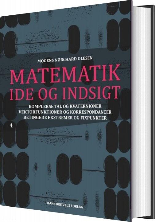 Matematik - Idé Og Indsigt 4 - Mogens Nørgaard Olesen - Bog