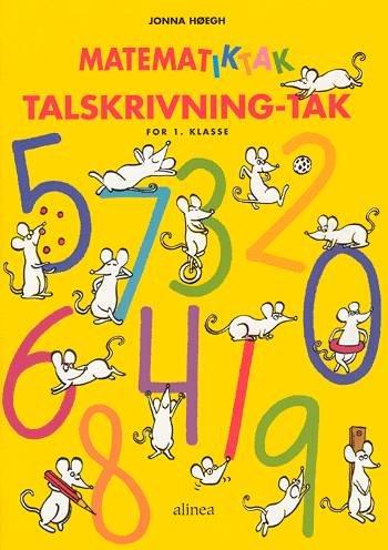 Image of   Matematik-tak 1.kl. Talskrivning-tak - Jonna Høegh - Bog