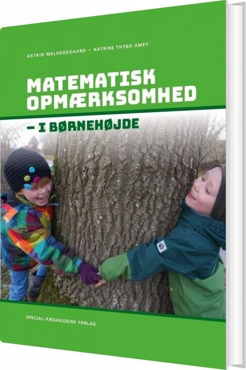 Matematisk Opmærksomhed I Børnehøjde - Astrid Melhedegaard - Bog
