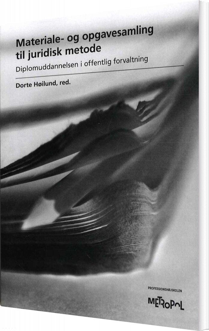 Billede af Materiale- Og Opgavesamling Til Juridisk Metode - Dorte Høilund - Bog