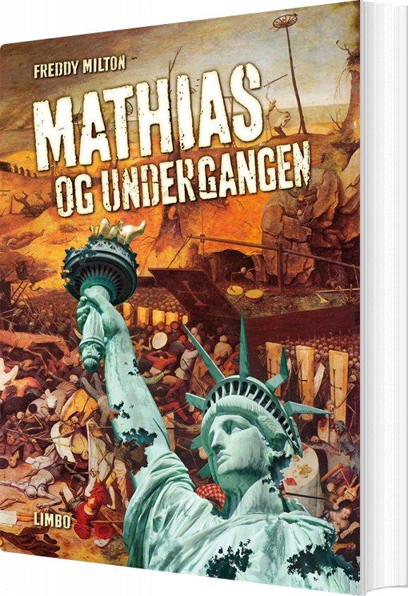 Mathias Og Undergangen - Freddy Milton - Bog