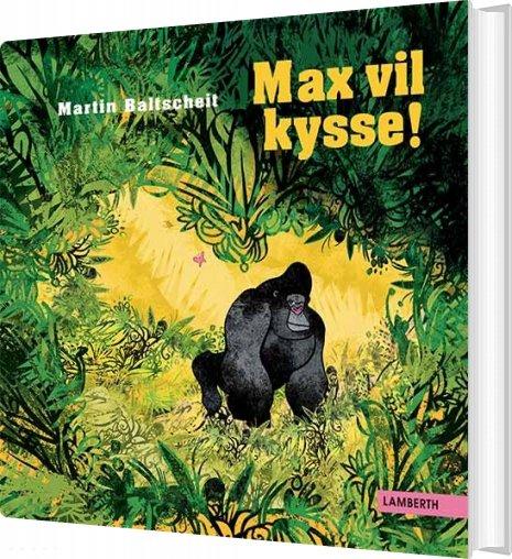 Image of   Max Vil Kysse! - Martin Baltscheit - Bog