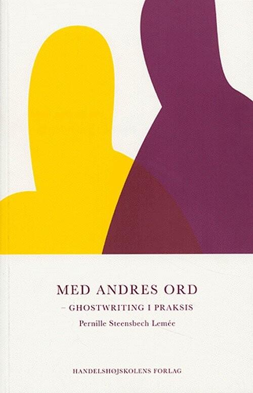 Image of   Med Andres Ord. Ghostwriting I Praksis - Lemée P - Bog