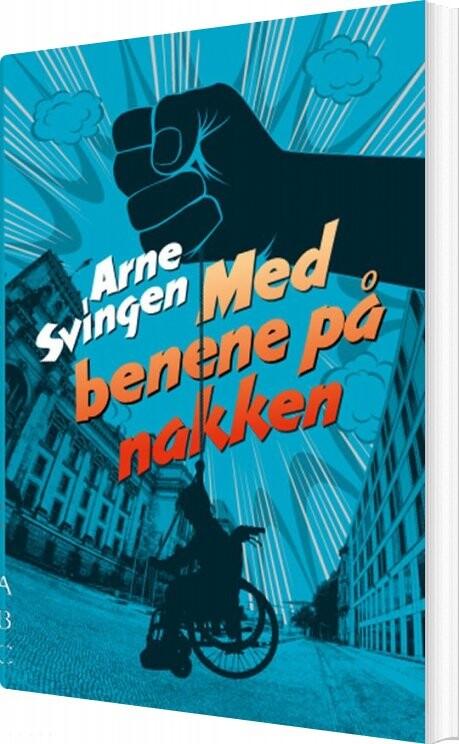 Image of   Med Benene På Nakken - Arne Svingen - Bog