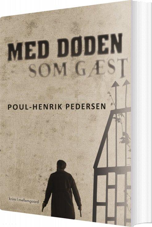 Med Døden Som Gæst - Poul-henrik Pedersen - Bog
