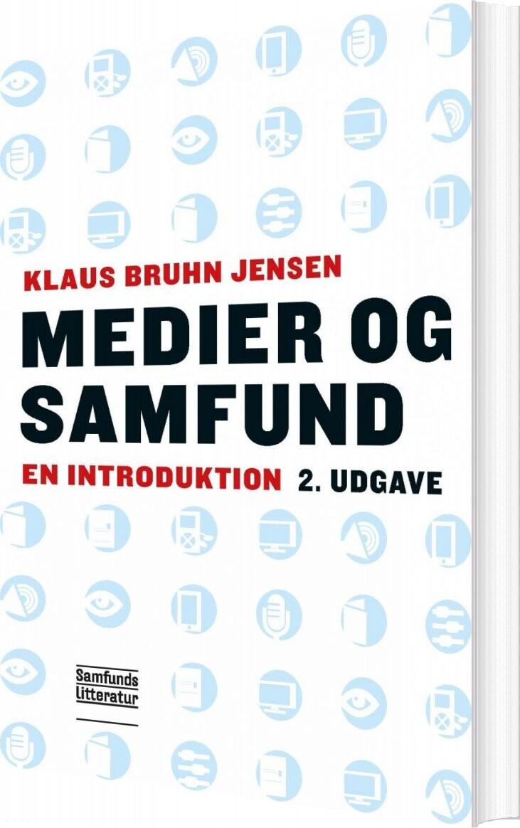 Image of   Medier Og Samfund - Klaus Bruhn Jensen - Bog