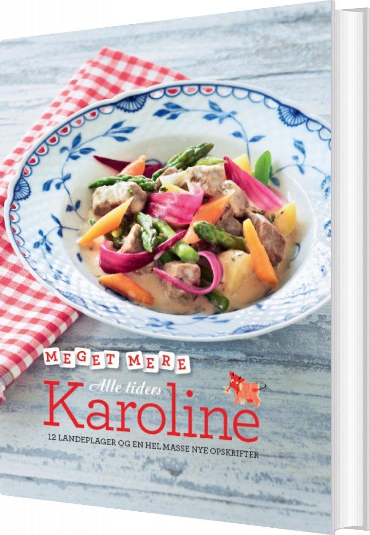 Meget Mere Alle Tiders Karoline - Karolines Køkken - Bog