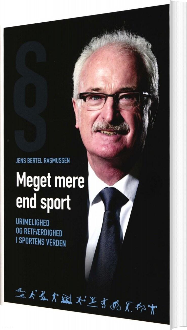 Image of   Meget Mere End Sport - Urimelighed Og Retfærdighed I Sportens Verden - Jens Bertel Rasmussen - Bog