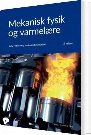 Mekanisk Fysik Og Varmelære - Arly Nielsen - Bog