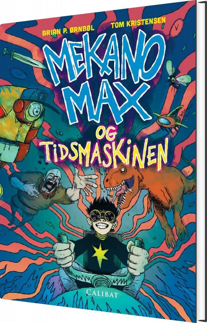 Mekano Max Og Tidsmaskinen - Brian P. ørnbøl - Bog