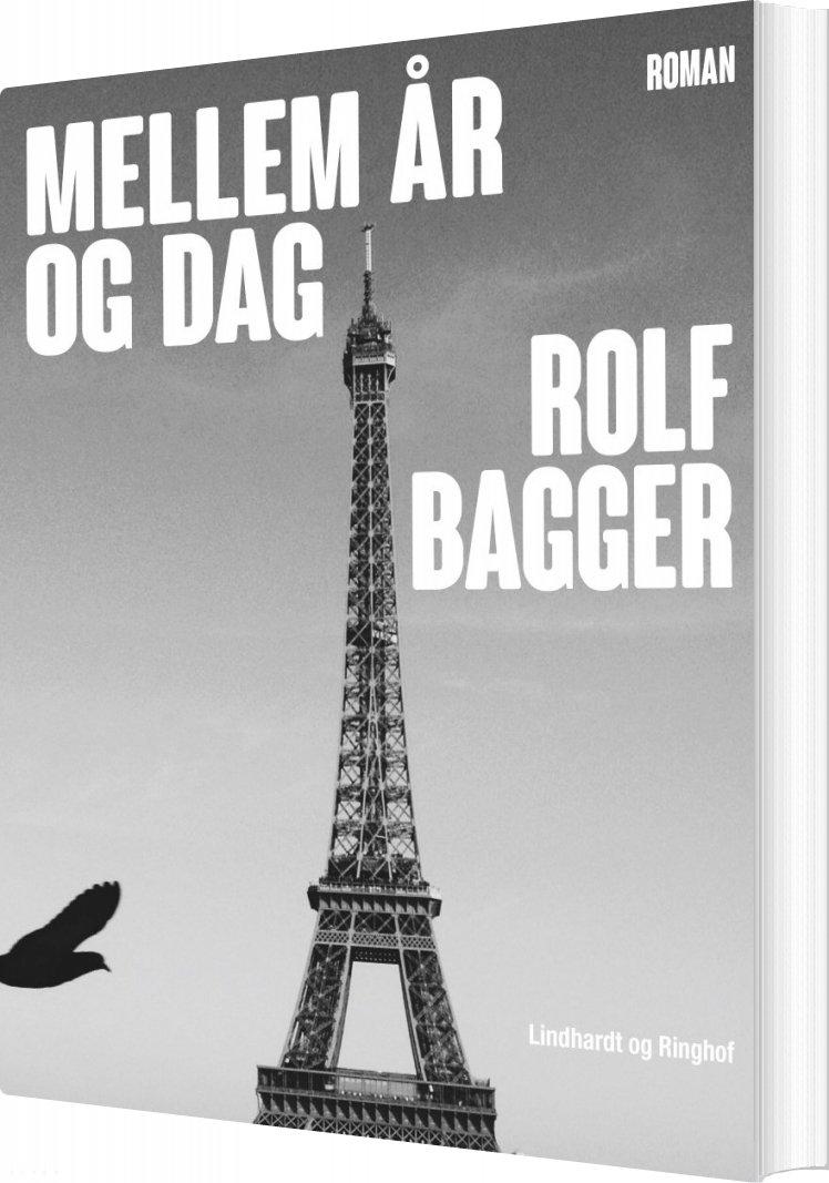 Image of   Mellem år Og Dag - Rolf Bagger - Bog