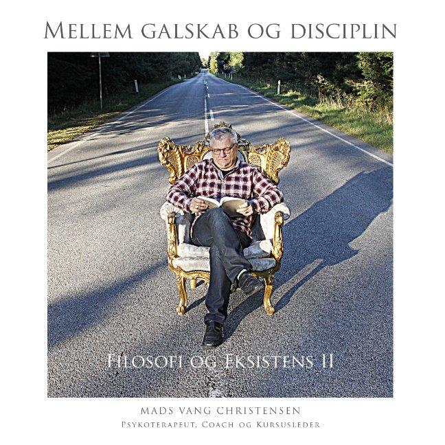 Billede af Mellem Galskab Og Disciplin - Mads Vang Christensen - Bog