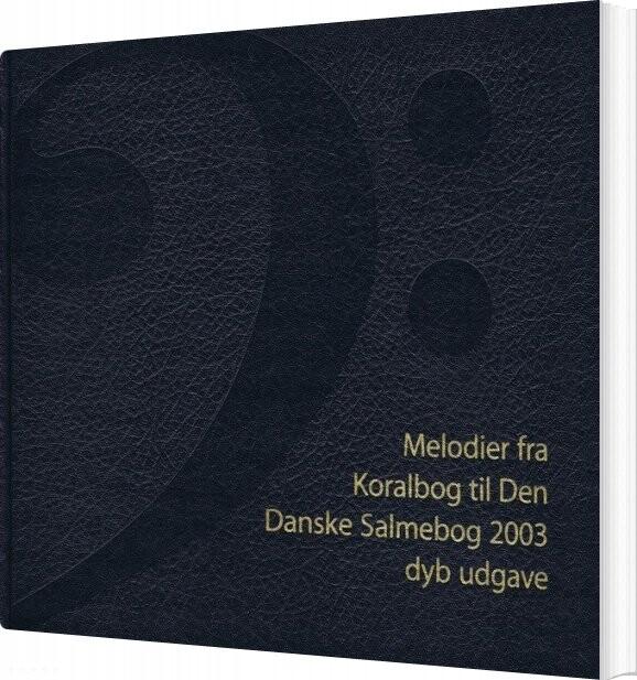 Image of   Melodier Fra Koralbog Til Den Danske Salmebog - Diverse - Bog