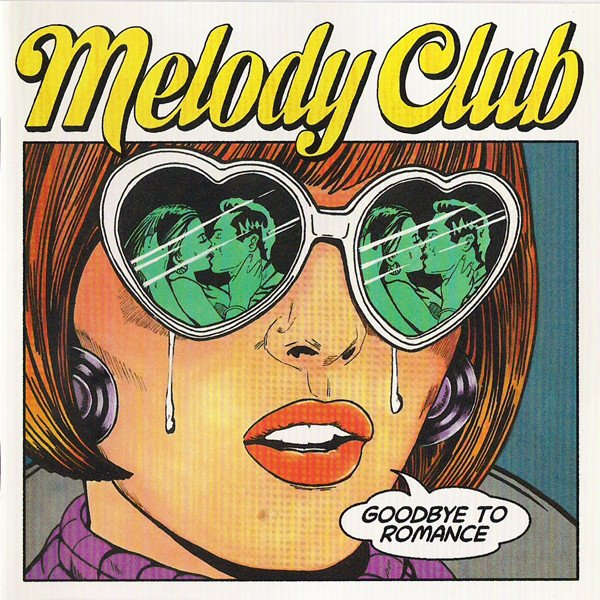 Image of   Melody Club - Goodbye To Romance - CD