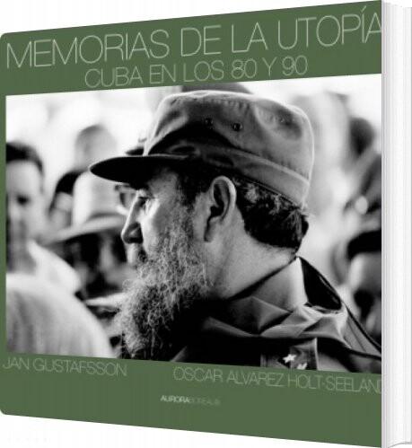 Memorias De La Utopía - Jan Gustafsson - Bog