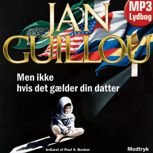 Image of   Men Ikke Hvis Det Gælder Din Datter - Jan Guillou - Cd Lydbog