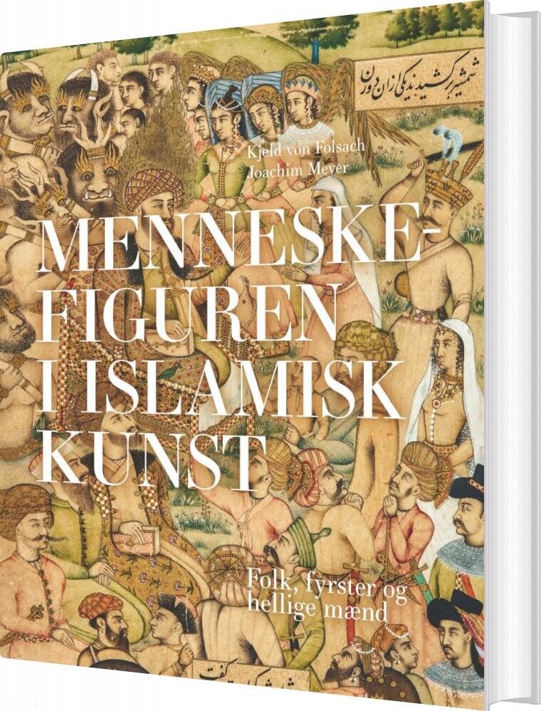 Image of   Menneskefiguren I Islamisk Kunst - Jakob Skovgaard-petersen - Bog