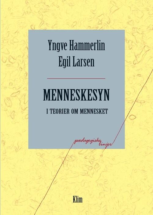 Image of   Menneskesyn I Teorier Om Mennesket - Egil Larsen - Bog